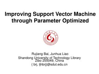 Improving Support Vector Machine through Parameter Optimized