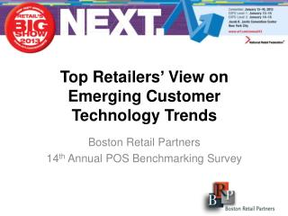 Top Retailers '  View on Emerging Customer Technology Trends