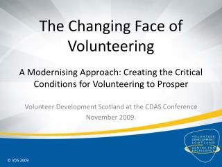 The Changing Face of Volunteering  A Modernising Approach: Creating the Critical Conditions for Volunteering to Prosper