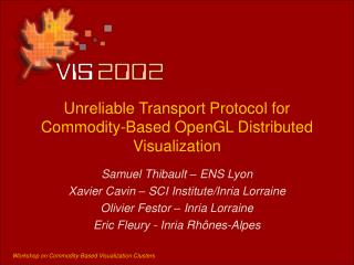 Unreliable Transport Protocol for Commodity-Based OpenGL Distributed Visualization
