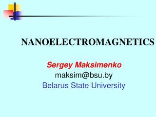 Sergey Maksimenko maksim@bsu.by Belarus State University