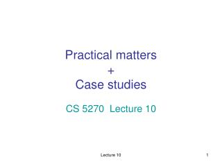 Practical matters + Case studies