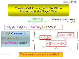 """Treating G (B Æ l n  X c ) with the OPE -- Presenting it the """"Royal"""" Way"""