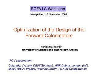 Optimization of the Design of the Forward Calorimeters
