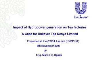 Impact of Hydropower generation on Tea factories  A Case for Unilever Tea Kenya Limited