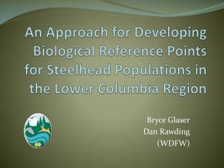 Bryce Glaser   Dan Rawding (WDFW)