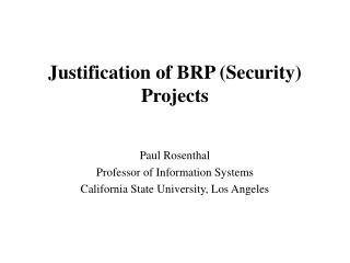 Justification of BRP (Security) Projects