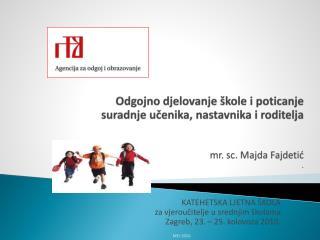 KATEHETSKA LJETNA ŠKOLA za vjeroučitelje u srednjim školama Zagreb, 23. – 25. kolovoza 2010.