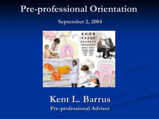 Pre-professional Orientation September 2, 2004