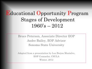 E ducational  O pportunity  P rogram  Stages of Development 1960's – 2012