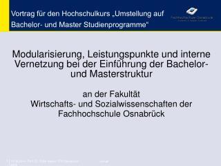 """Vortrag für den Hochschulkurs """"Umstellung auf  Bachelor- und Master Studienprogramme"""""""