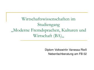 """Wirtschaftswissenschaften im Studiengang """"Moderne Fremdsprachen, Kulturen und Wirtschaft (BA)"""""""