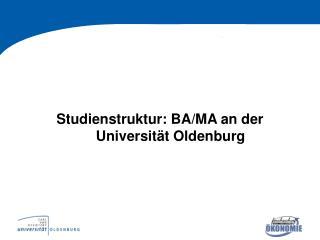 Studienstruktur: BA/MA an der Universität Oldenburg