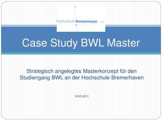 Case Study BWL Master