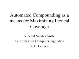 Automated Compounding as a means for Maximizing Lexical Coverage