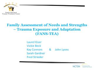 Family Assessment of Needs and Strengths   Trauma Exposure and Adaptation  FANS-TEA