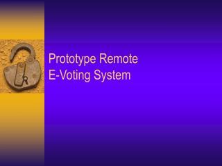 Prototype Remote  E-Voting System