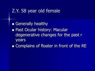 Z.Y. 58 year old female