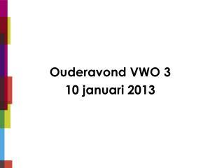 Ouderavond VWO 3 10 januari 2013