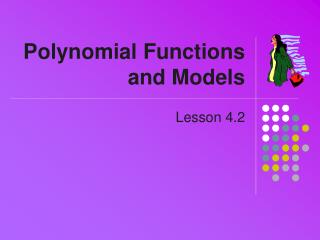 Polynomial Functions and Models