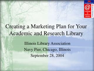 Creating a Marketing Plan for Your Academic and Research Library