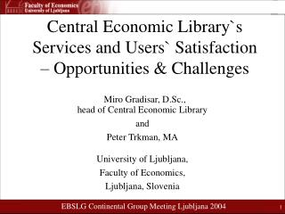 head of Central Economic Library and Peter Trkman, MA University of Ljubljana,