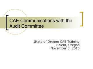 CAE Communications with the Audit Committee