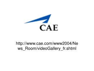 cae/www2004/News_Room/videoGallery_fr.shtml