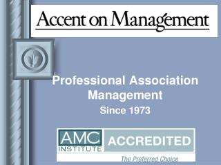 Professional Association Management  Since 1973