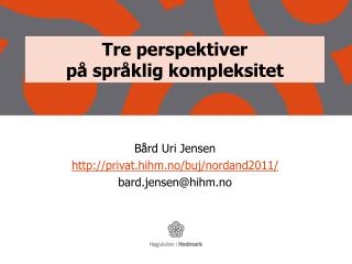 Tre perspektiver  på språklig kompleksitet