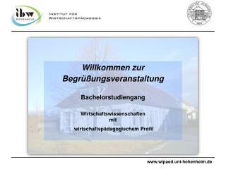 Willkommen zur Begrüßungsveranstaltung  Bachelorstudiengang