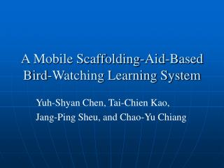 A Mobile Scaffolding-Aid-Based Bird-Watching Learning System