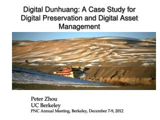 Digital Dunhuang: A Case Study for Digital Preservation and Digital Asset Management