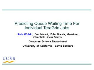 Predicting Queue Waiting Time For Individual TeraGrid Jobs