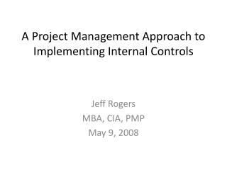 A Project Management Approach to Implementing Internal Controls