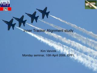Inner Tracker Alignment study