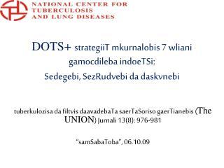 indoeTSi DOTS+  starategiis danergvis winapirobebi :