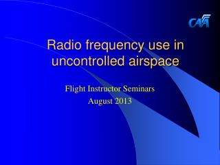 Radio frequency use in uncontrolled airspace