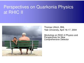 Perspectives on Quarkonia Physics  at RHIC II