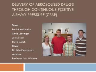 Delivery of Aerosolized Drugs through Continuous Positive Airway Pressure (CPAP)