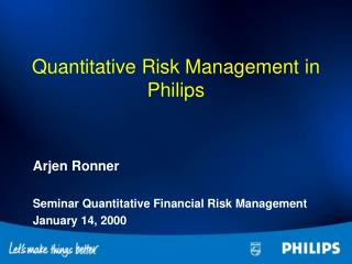 Quantitative Risk Management in Philips