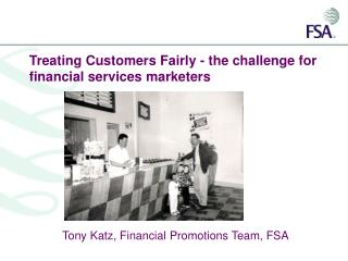 Treating Customers Fairly - the challenge for financial services marketers