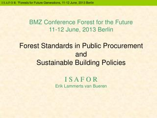 Forest Standards in Public Procurement Four key messages