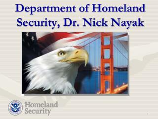 Department of Homeland Security, Dr. Nick Nayak