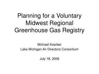 Planning for a Voluntary  Midwest Regional  Greenhouse Gas Registry