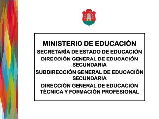 MINISTERIO DE EDUCACIÓN SECRETARÍA DE ESTADO DE EDUCACIÓN