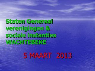Staten Generaal verenigingen &  sociale instanties WACHTEBEKE