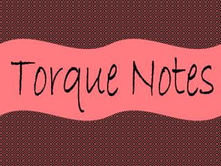 Torque Notes