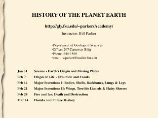 HISTORY OF THE PLANET EARTH gly.fsu/~parker/Academy/ Instructor: Bill Parker
