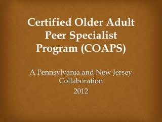 Certified Older Adult Peer Specialist Program (COAPS)